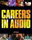 Careers in Audio by Jeff Touzeau (Paperback, 2008)