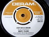 "WHITE PLAINS - STEP INTO A DREAM  7"" VINYL"