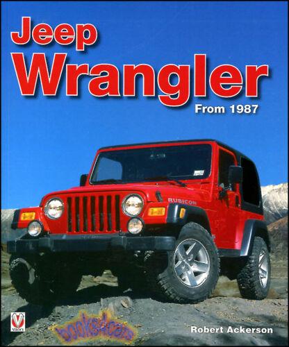 JEEP WRANGLER BOOK ACKERSON TJ YJ RENEGADE RUBICON UNLIMITED LAREDO ISLANDER