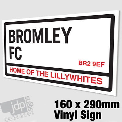 BROMLEY FC /'HOME OF THE LILLYWHITES/' REPLICA ROAD SIGN