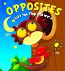 Lift the Flap and Learn: Opposites by Yoyo Books (Board book, 2014)