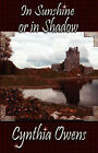 In Sunshine or In Shadow by Cynthia (Paperback, 2006)