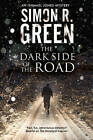 The Dark Side of the Road: A Country House Murder Mystery with a Supernatural Twist by Simon R. Green (Hardback, 2015)
