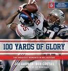 100 Yards of Glory: The Greatest Moments in NFL History by Bob Costas, Joe Garner (Hardback, 2011)