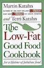 The Low-Fat Good Food Cookbook: For a Lifetime of Fabulous Food by Terri Katahn, Martin Katahn (Paperback, 1994)