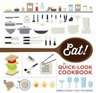 Eat! - The Quick-Look Cookbook by The Show The Show Me team (2015, Paperback)