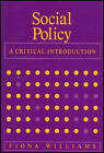 Social Policy: A Critical Introduction - Issues of Race, Gender and Class by Fiona Williams (Paperback, 1989)