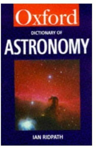 A Dictionary of Astronomy (Oxford Paperback Reference),Ian Rid ,.9780192115966