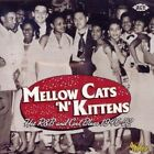 Mellow Cats 'n' Kittens: Hot R&B and Cool Blues 1946-52 by Various Artists (CD, Aug-2004, 2 Discs, Ace (Label))