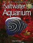 The New Encyclopedia of the Saltwater Aquarium by Greg Jennings (Hardback, 2007)