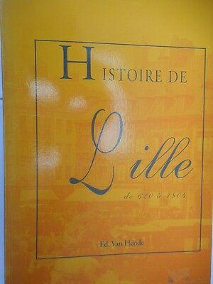 LILLE - VAN HENDE EDOUARD - HISTOIRE DE LILLE 1998