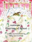Kathleen's First Day of School by Mary Sue Kowalski (Paperback / softback, 2014)