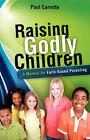 Raising Godly Children by Paul Carrette (Paperback / softback, 2008)