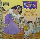 Esmeralda's Lucky Charm : The Hunchback of Notre Dame by Margo Lundell (1996, Hardcover)