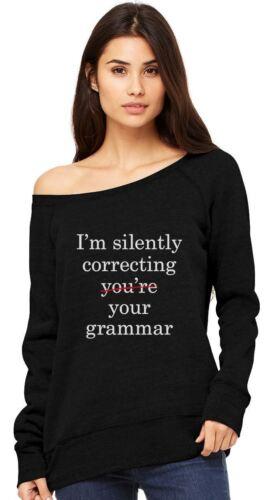 I/'m Silently Correcting Your Grammar Off shoulder sweatshirt Gift Idea