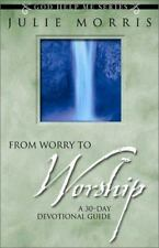 From Worry to Worship: A 30-Day Devotional Guide (God Help Me Series)