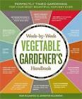 Week-by-Week Vegetable Gardener's Handbook by Ron Kujawski, Jennifer Kujawski (Paperback, 2011)