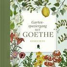 Gartenspaziergang mit Goethe von Goethe Johann Wolfgang von (2015, Gebundene Ausgabe)