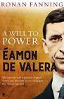 Eamon de Valera: A Will to Power by Ronan Fanning (Paperback, 2016)