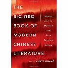 The Big Red Book of Modern Chinese Literature: Writings from the Mainland in the Long Twentieth Century by WW Norton & Co (Hardback, 2016)