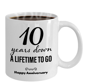 10th Anniversary Gifts For Her Wedding Anniversary Gift 10 Years Down Coffee Mug Ebay