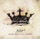 Name Above All Names 0000768478523 by Alm UK Audio Book
