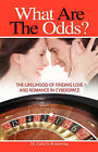What Are the Odds: The Likelihood of Finding Love and Romance in Cyberspace by Carla Riemersma (Paperback / softback, 2008)