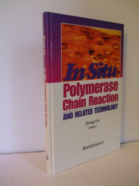 In Situ Polymerase Chain Reaction PCR and Related Technology edited by Jiang Gu