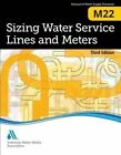 Sizing Water Service Lines and Meters (M22): AWWA Manual of Practice by American Water Works Association (Paperback / softback, 2014)