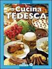 Cucina tedesca von Thomas Hübner und Cinzia Goi (2010, Taschenbuch)