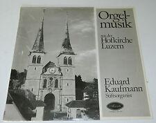LP ORGEL MUSIK organ HOFKIRCHE LUZERN eduard KAUFMANN anton BRUCKNER reger ORGUE