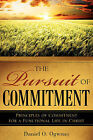 The Pursuit of Commitment by Daniel O Ogweno (Paperback / softback, 2008)