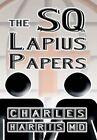 The SQ Lapius Papers by MD Charles Harris, Kylene Monroe Veracovarrubias, Charles Harris (Hardback, 2012)