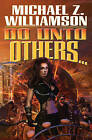 Do Unto Others by Michael Z. Williamson (Book, 2011)