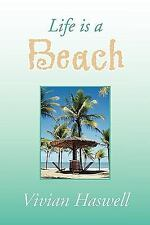 Life Is a Beach by Vivian Haswell (2009, Paperback)