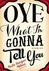 Oye What I'm Gonna Tell You by Cecilia Rodriguez Milanes (Paperback / softback, 2015)