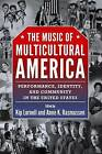 The Music of Multicultural America: Performance, Identity, and Community in the United States by University Press of Mississippi (Paperback, 1989)