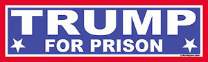TRUMP-FOR-PRISON-Anti-Trump-Anti-GOP-UV-Coated-Bumper-Sticker