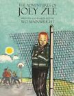 The Adventures of Joey Zee 9781425929039 by W. O. Wainwright Book