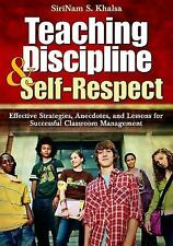 Teaching Discipline and Self-Respect : Effective Strategies, Anecdotes, and...