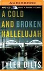 A Cold and Broken Hallelujah by Tyler Dilts (CD-Audio, 2014)