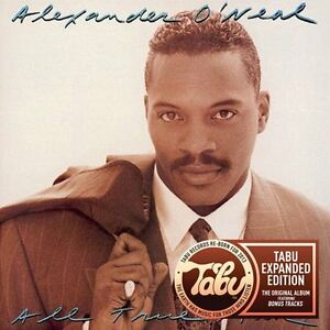 Alexander-O-039-Neal-All-True-Man-Tabu-Edition-Augmentee-Bonus-Titres-Neuf-Scelle