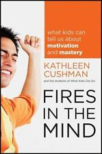 Fires in the Mind: What Kids Can Tell Us About Motivation and Mastery-ExLibrary