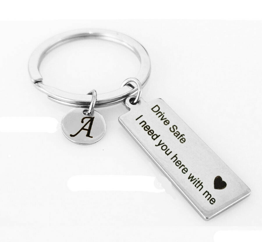 Letter Print Keyring A-Z 26 Drive Safe I Need You Here with Me Key Chain Gifts 4