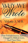 Why We Wrote: How Publishamerica Authors Changed a Million Lives, and Their Own: Volume III by Publishamerica Authors (Paperback / softback, 2010)