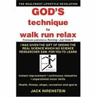 God S Technique to Walk Run Relax by Jack Nirenstein 0595407579 iUniverse Inc
