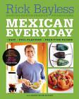Mexican Everyday by Rick Bayless (Hardback, 2006)