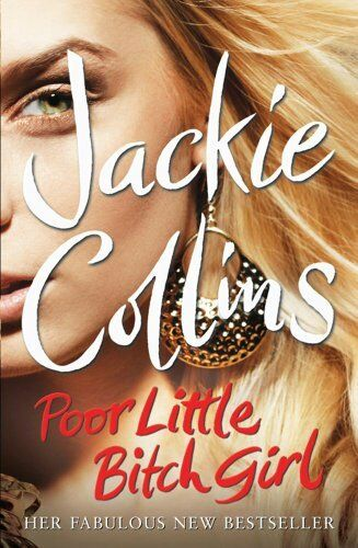 Poor Little b*tch Girl By Jackie Collins. 9781847399199