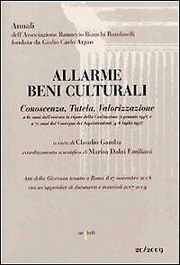 Allarme Beni Culturali. Conoscenza, Tutela, Valorizzazione - [Iacobelli]