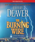 The Burning Wire by Jeffery Deaver (CD-Audio)